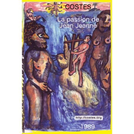 La passion de Jean Jeanne ( opéra )