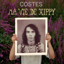 costes - ma vie de hippy