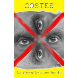 Costes - La dernière croisade
